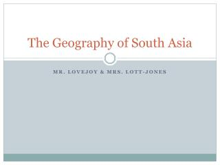 The Geography of South Asia