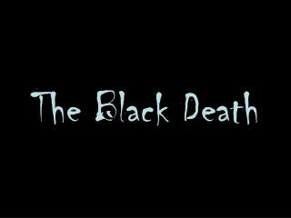 The Black Death