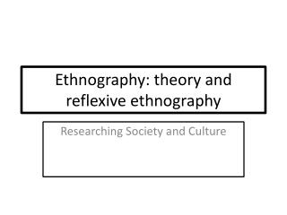 Ethnography: theory and reflexive ethnography