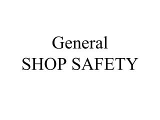 General SHOP SAFETY