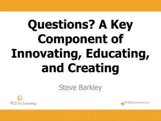 Questions? A Key Component of Innovating, Educating, and Creating