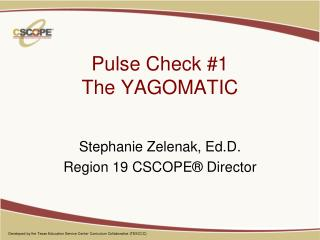 Pulse Check #1 The YAGOMATIC