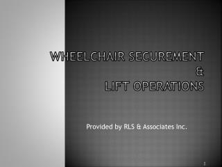 Wheelchair Securement & Lift Operations