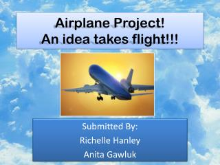 Airplane Project!  An idea takes flight!!!