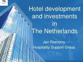 Hotel development and investments  in  The Netherlands