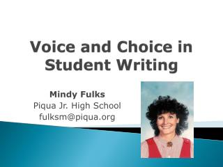 Voice and Choice in Student Writing