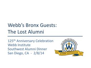 Webb's Bronx Guests:  The Lost Alumni