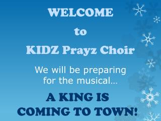We will be preparing for the musical…