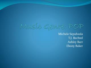 Music Genre: POP