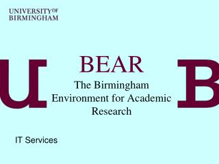 BEAR The Birmingham Environment for Academic Research