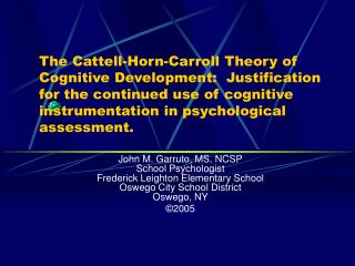 John M. Garruto, MS, NCSP School Psychologist Frederick Leighton Elementary School Oswego City School District Oswego, N