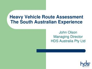 Heavy Vehicle Route Assessment The South Australian Experience