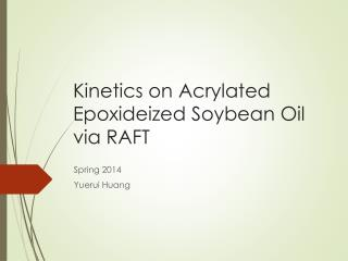 Kinetics on  Acrylated Epoxideized  Soybean Oil via RAFT