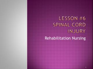Lesson #6 Spinal Cord Injury