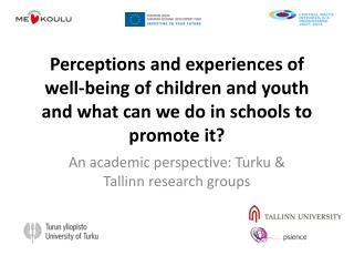 An academic perspective: Turku & Tallinn research groups
