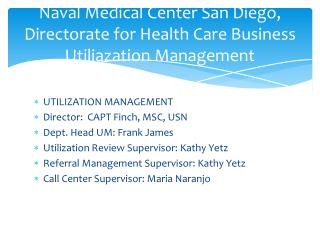 Naval Medical Center San Diego, Directorate for Health Care Business Utiliazation Management