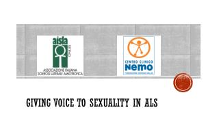 GIVING VOICE TO SEXUALITY IN  ALS