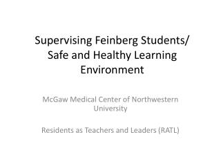 Supervising Feinberg  Students/ Safe and Healthy Learning Environment