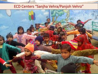 "ECD Centers "" Sanjha Vehra/ Panjoh Vehro """