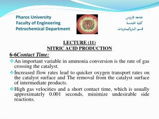 LECTURE ( 11) NITRIC ACID PRODUCTION 6-6 Contact  Time: