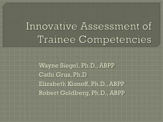 Innovative Assessment of Trainee Competencies