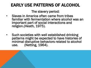 Early Use Patterns of Alcohol