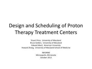 Design and Scheduling of Proton Therapy Treatment Centers