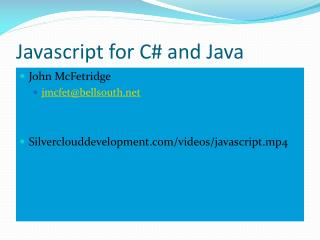 Javascript  for C# and Java