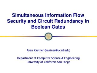 Simultaneous Information Flow Security and Circuit Redundancy in Boolean Gates