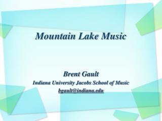 Mountain Lake Music
