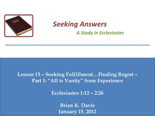 "Lesson 13 – Seeking Fulfillment…Finding Regret –  Part 1: ""All is Vanity"" from Experience"