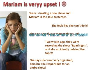 Mariam  is  veryy  upset !  