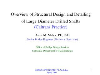 Overview of Structural Design and Detailing of Large Diameter Drilled Shafts (Caltrans Practice)