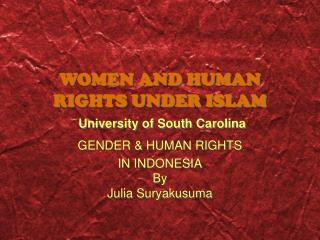 WOMEN AND HUMAN RIGHTS UNDER ISLAM  University of South Carolina