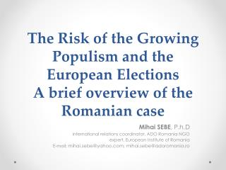 The Risk of the Growing Populism and the European Elections A brief overview of the Romanian  case