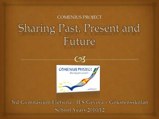 Sharing Past ,  Present  and  Future