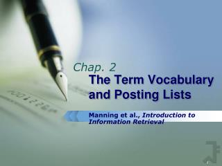 The Term Vocabulary and Posting Lists