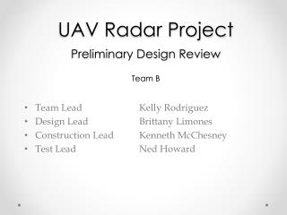 UAV Radar Project Preliminary Design Review T eam B