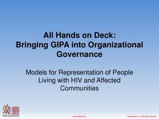 All Hands on Deck: Bringing GIPA into Organizational Governance