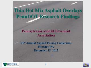 Thin Hot Mix Asphalt Overlays PennDOT  Research Findings