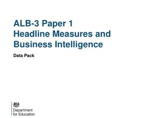 ALB-3  Paper  1 Headline Measures and Business Intelligence