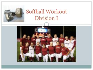 Softball Workout Division I