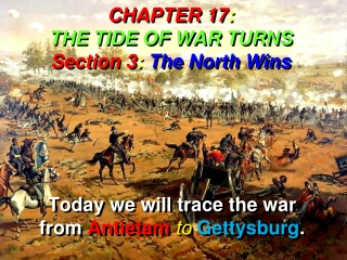 CHAPTER 17 : THE TIDE OF WAR TURNS Section 3 : The North Wins