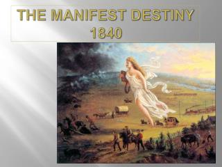 The Manifest Destiny 1840