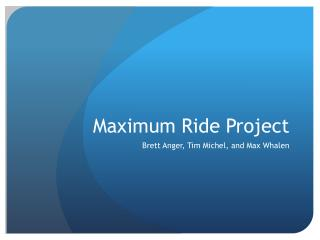Maximum Ride Project