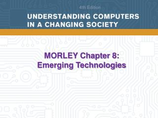 MORLEY Chapter 8: Emerging Technologies