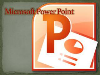 Microsoft Power Point .