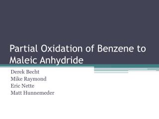Partial Oxidation of Benzene to Maleic Anhydride