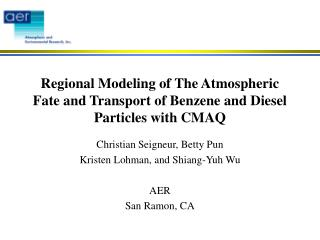Regional Modeling of The Atmospheric Fate and Transport of Benzene and Diesel Particles with CMAQ
