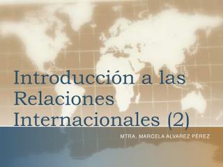 Introducción a las Relaciones  Internacionales (2)